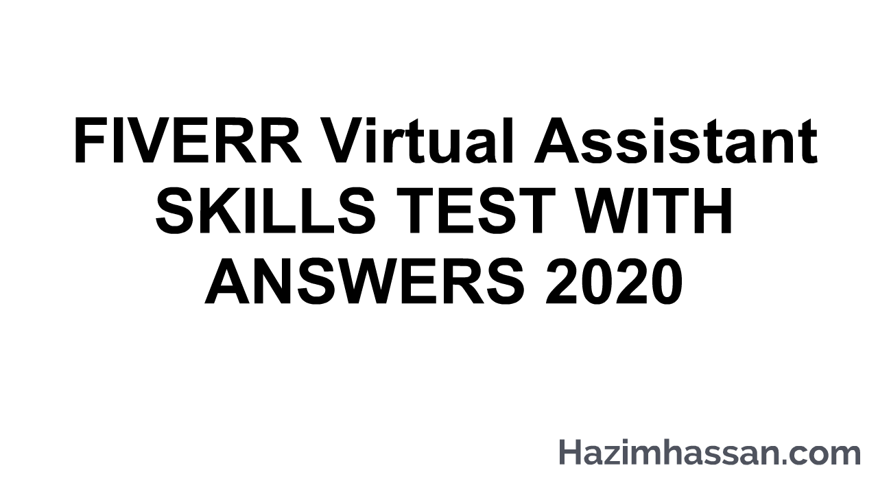 FIVERR Virtual Assistant SKILLS TEST WITH ANSWERS 2020